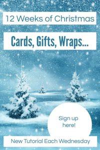 12 Weeks of Christmas tutorials